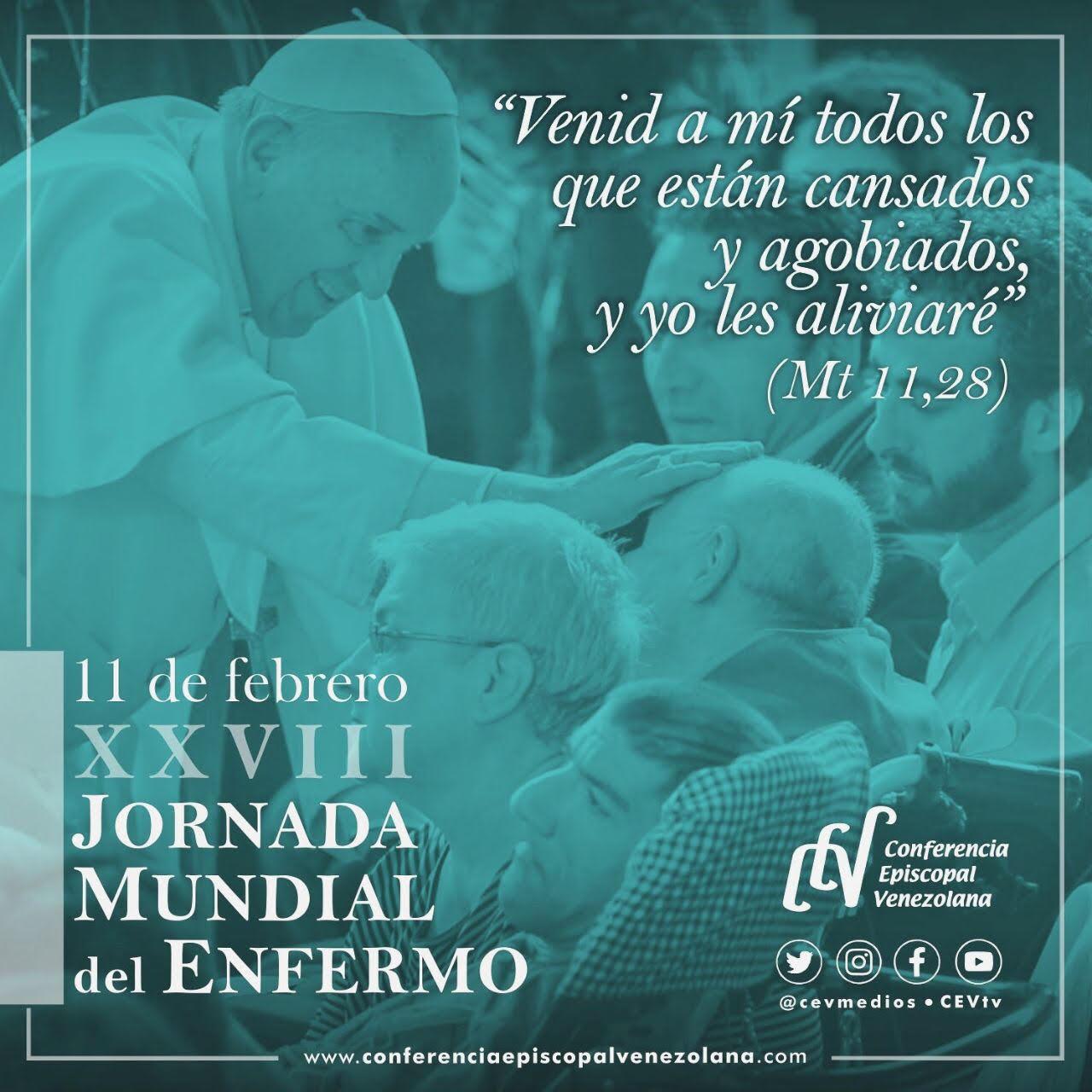 Mensaje del Papa Francisco para la XXVIII Jornada Mundial del Enfermo
